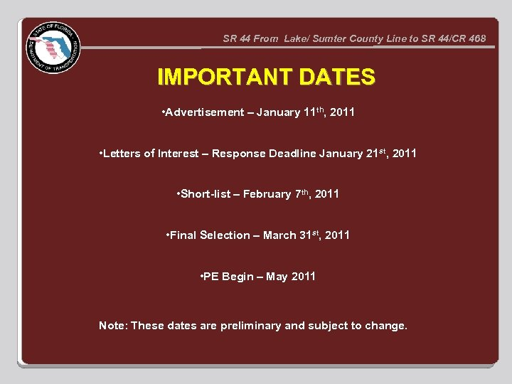 SR 44 From Lake/ Sumter County Line to SR 44/CR 468 IMPORTANT DATES •
