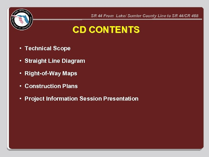 SR 44 From Lake/ Sumter County Line to SR 44/CR 468 CD CONTENTS •