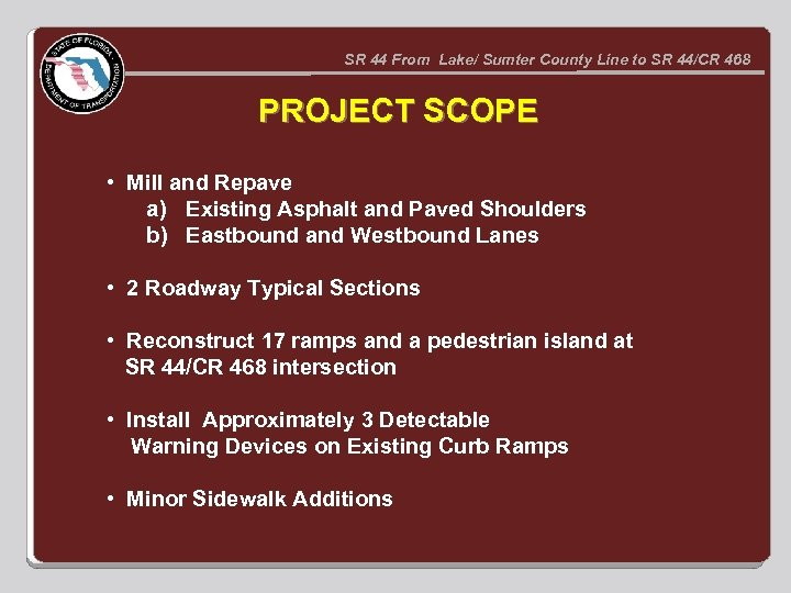 SR 44 From Lake/ Sumter County Line to SR 44/CR 468 PROJECT SCOPE •