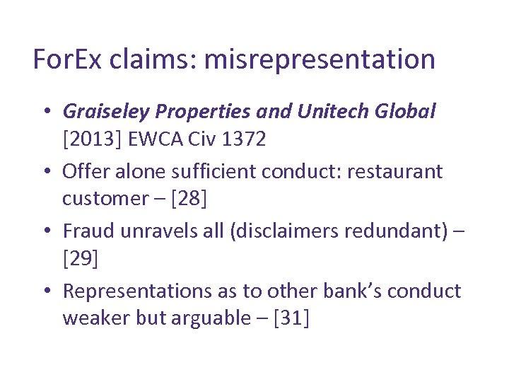 For. Ex claims: misrepresentation • Graiseley Properties and Unitech Global [2013] EWCA Civ 1372