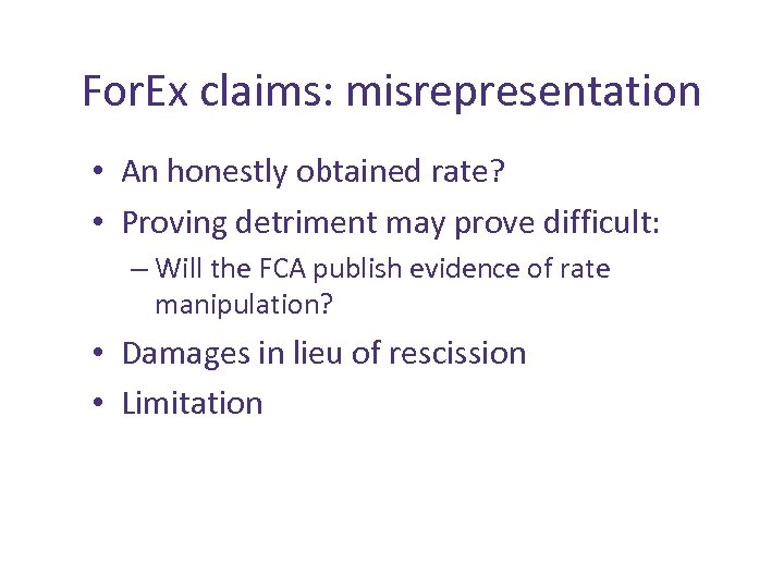 For. Ex claims: misrepresentation • An honestly obtained rate? • Proving detriment may prove