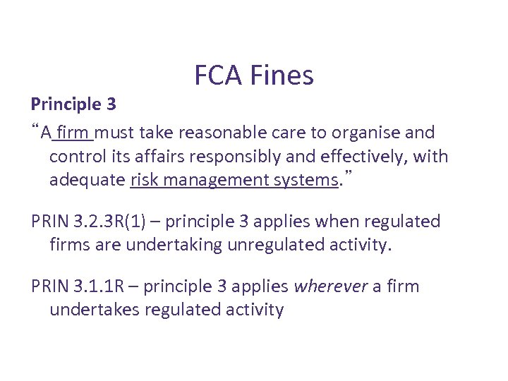 """FCA Fines Principle 3 """"A firm must take reasonable care to organise and control"""