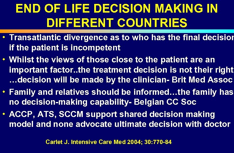 END OF LIFE DECISION MAKING IN DIFFERENT COUNTRIES • Transatlantic divergence as to who