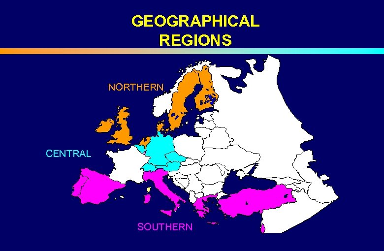 GEOGRAPHICAL REGIONS NORTHERN CENTRAL SOUTHERN