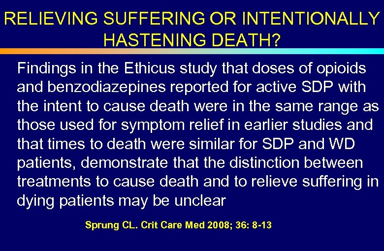 RELIEVING SUFFERING OR INTENTIONALLY HASTENING DEATH? Findings in the Ethicus study that doses of