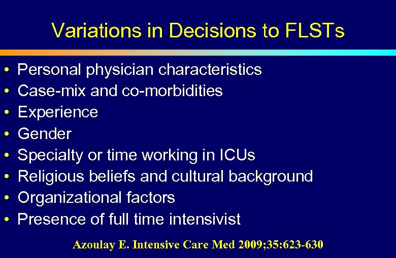 Variations in Decisions to FLSTs • • Personal physician characteristics Case-mix and co-morbidities Experience