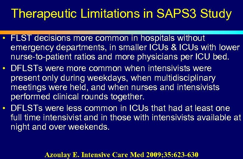 Therapeutic Limitations in SAPS 3 Study • FLST decisions more common in hospitals without