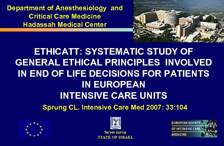 Department of Anesthesiology and Critical Care Medicine Hadassah Medical Center ETHICATT: SYSTEMATIC STUDY OF