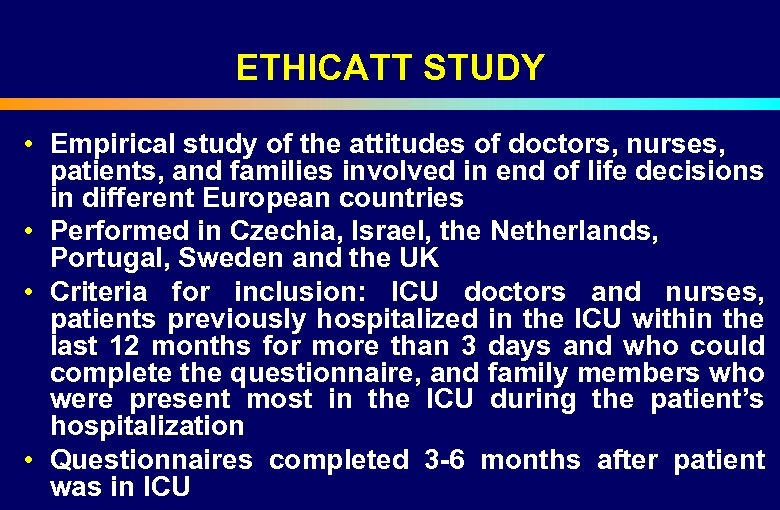 ETHICATT STUDY • Empirical study of the attitudes of doctors, nurses, patients, and families