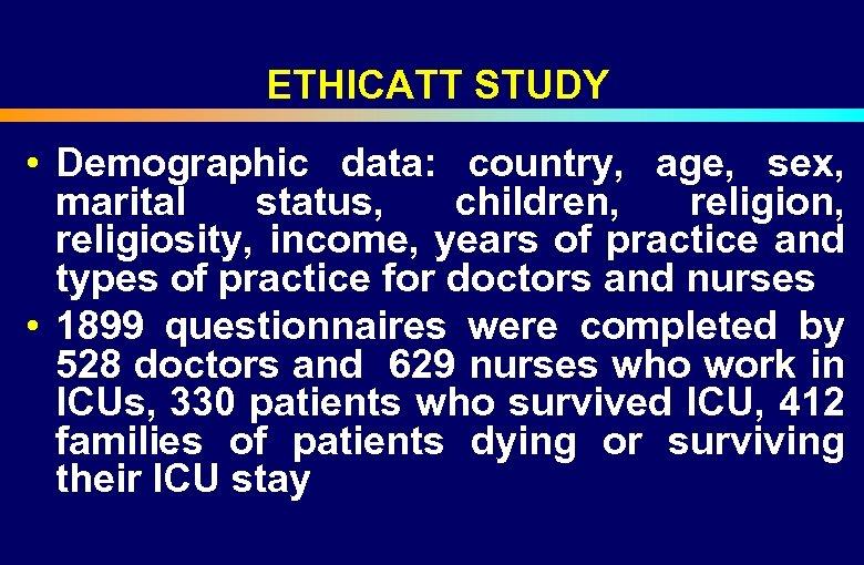 ETHICATT STUDY • Demographic data: country, age, sex, marital status, children, religiosity, income,