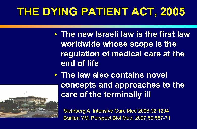 THE DYING PATIENT ACT, 2005 • The new Israeli law is the first law