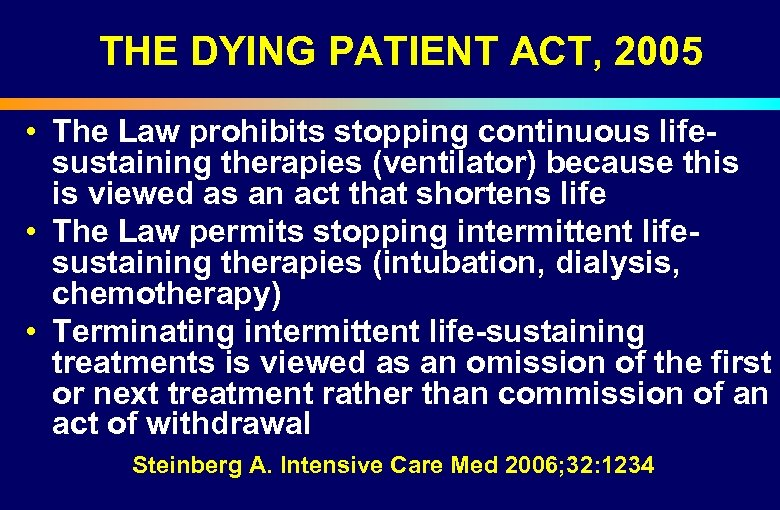 THE DYING PATIENT ACT, 2005 • The Law prohibits stopping continuous lifesustaining therapies (ventilator)