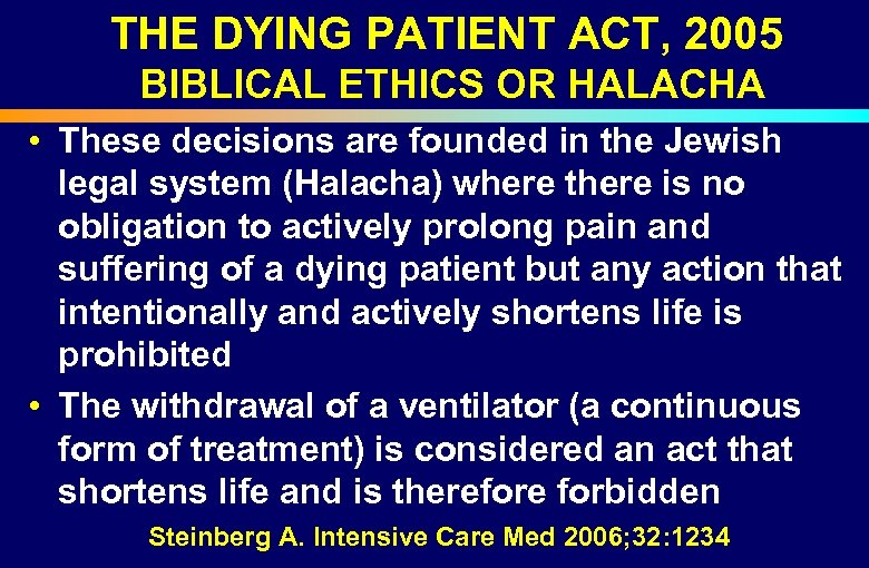 THE DYING PATIENT ACT, 2005 BIBLICAL ETHICS OR HALACHA • These decisions are founded