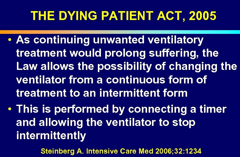 THE DYING PATIENT ACT, 2005 • As continuing unwanted ventilatory treatment would prolong suffering,