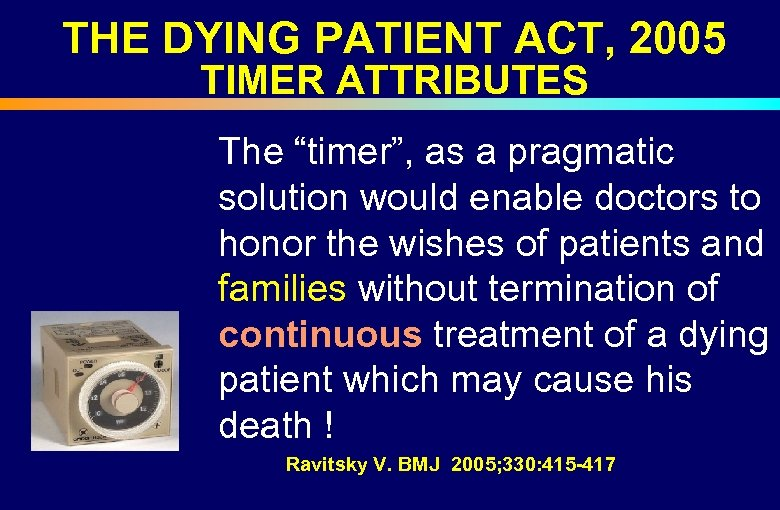 """THE DYING PATIENT ACT, 2005 TIMER ATTRIBUTES The """"timer"""", as a pragmatic solution would"""