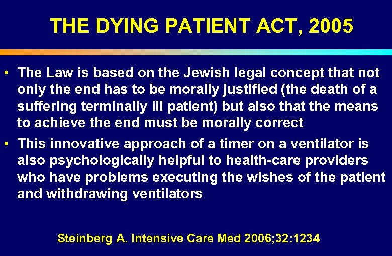 THE DYING PATIENT ACT, 2005 • The Law is based on the Jewish legal
