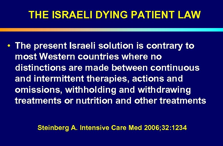 THE ISRAELI DYING PATIENT LAW • The present Israeli solution is contrary to most