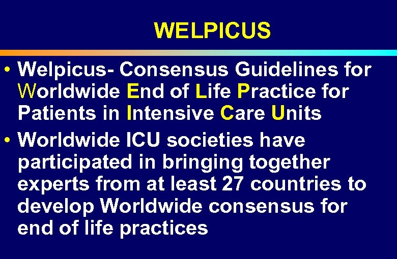 WELPICUS • Welpicus- Consensus Guidelines for Worldwide End of Life Practice for Patients in