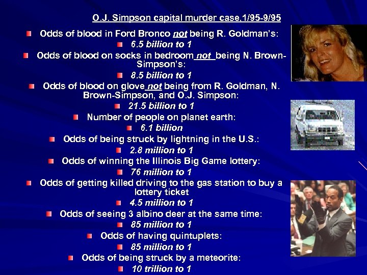 O. J. Simpson capital murder case, 1/95 -9/95 Odds of blood in Ford Bronco