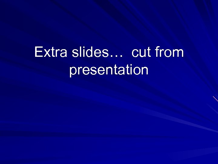 Extra slides… cut from presentation