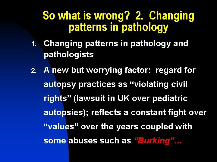 So what is wrong? 2. Changing patterns in pathology 1. Changing patterns in pathology