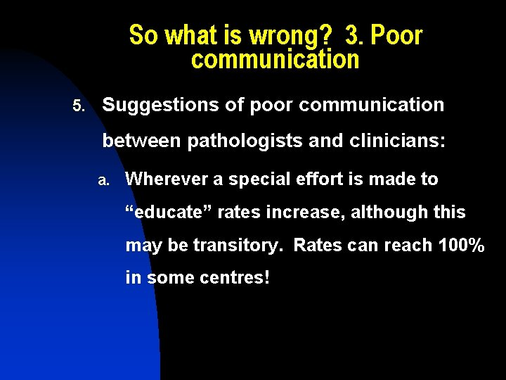 So what is wrong? 3. Poor communication 5. Suggestions of poor communication between pathologists