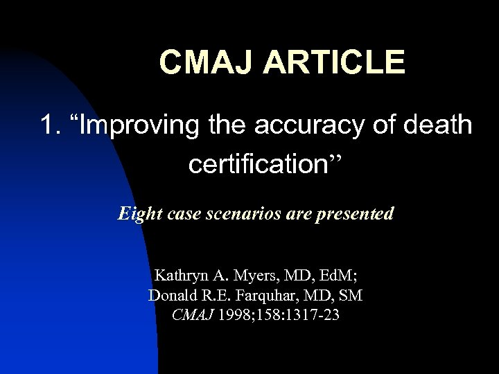 "CMAJ ARTICLE 1. ""Improving the accuracy of death certification"" Eight case scenarios are presented"