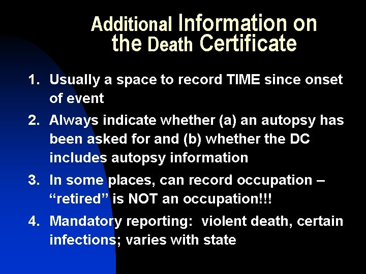 Additional Information on the Death Certificate 1. 2. 3. 4. Usually a space to