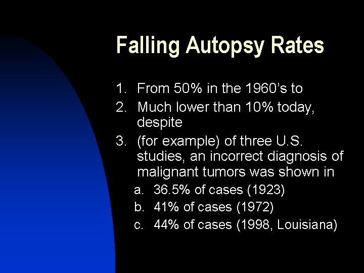 Falling Autopsy Rates 1. 2. 3. From 50% in the 1960's to Much lower