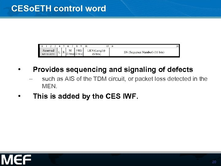 CESo. ETH control word • Provides sequencing and signaling of defects – • such