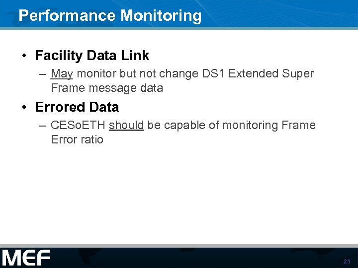 Performance Monitoring • Facility Data Link – May monitor but not change DS 1