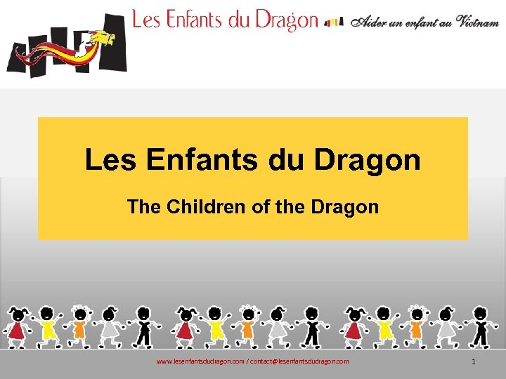 Les Enfants du Dragon The Children of the Dragon www. lesenfantsdudragon. com / contact@lesenfantsdudragon.