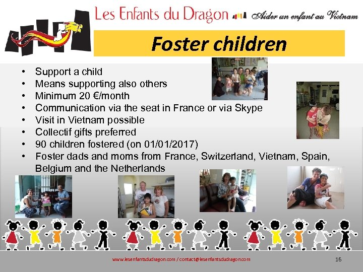 Foster children • • Support a child Means supporting also others Minimum 20 €/month