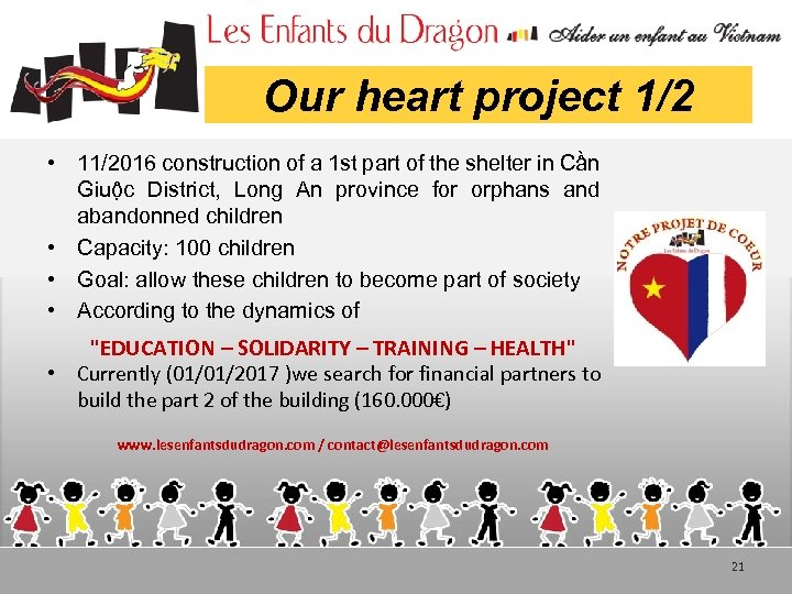 Our heart project 1/2 • 11/2016 construction of a 1 st part of the