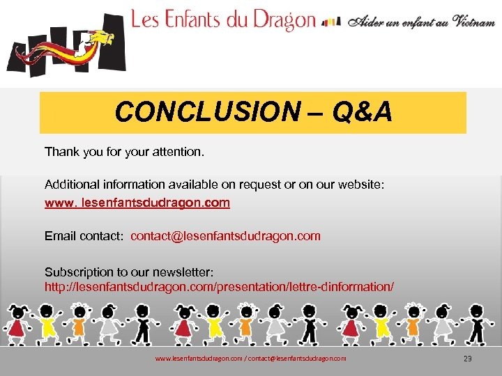 CONCLUSION – Q&A Thank you for your attention. Additional information available on request or
