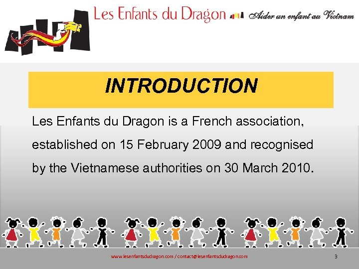 INTRODUCTION Les Enfants du Dragon is a French association, established on 15 February 2009