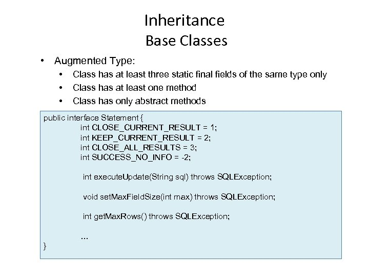 Inheritance Base Classes • Augmented Type: • • • Class has at least three