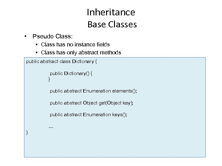 Inheritance Base Classes • Pseudo Class: • Class has no instance fields • Class