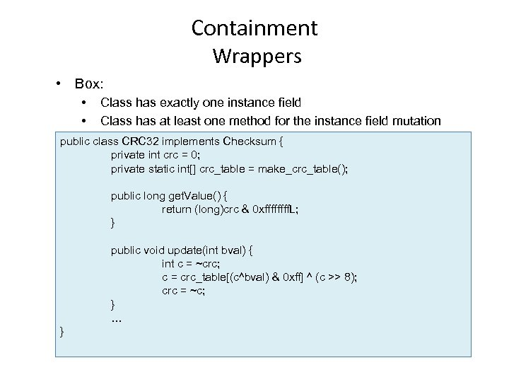 Containment Wrappers • Box: • • Class has exactly one instance field Class has