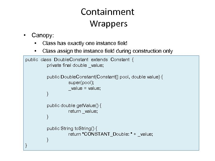 Containment Wrappers • Canopy: • • Class has exactly one instance field Class assign