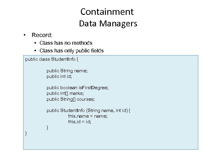 Containment Data Managers • Record: • Class has no methods • Class has only