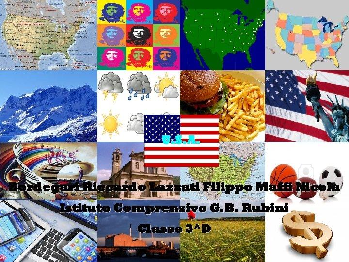 United States of America U. S. A. Bordegari Riccardo Lazzati Filippo Maffi Nicola Istituto