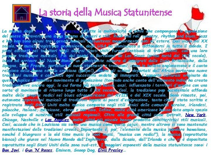 La storia della Musica Statunitense La musica degli Stati Uniti d'America riflette la molteplicità