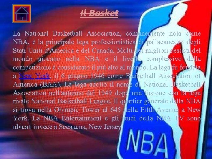 Il Basket La National Basketball Association, comunemente nota come NBA, è la principale lega
