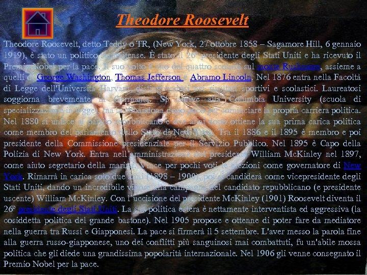 Theodore Roosevelt, detto Teddy o TR, (New York, 27 ottobre 1858 – Sagamore Hill,