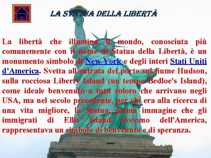 la statua della libertà La libertà che illumina il mondo, conosciuta più comunemente con