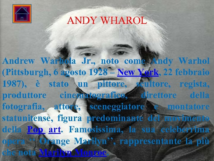 1. 1. ANDY WHAROL Andrew Warhola Jr. , noto come Andy Warhol (Pittsburgh, 6