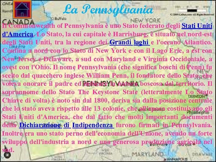 La Pennsylvania Il Commonwealth of Pennsylvania è uno Stato federato degli Stati Uniti d'America.