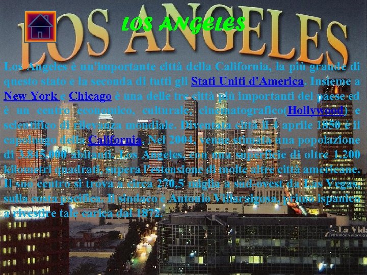 LOS ANGELES Los Angeles è un'importante città della California, la più grande di questo