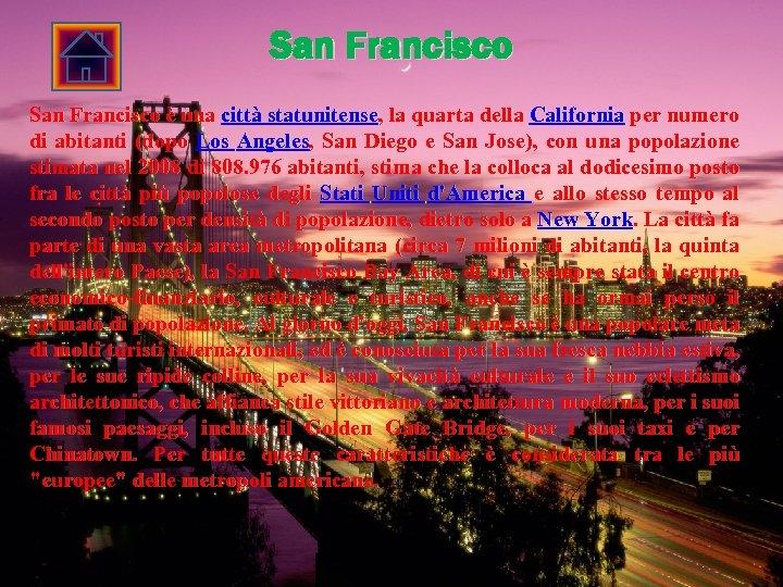 San Francisco è una città statunitense, la quarta della California per numero di abitanti